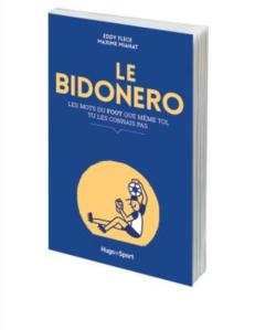 Le bidonero - Les mots du foot que même toi, tu les connais même pas - Hugo Sport